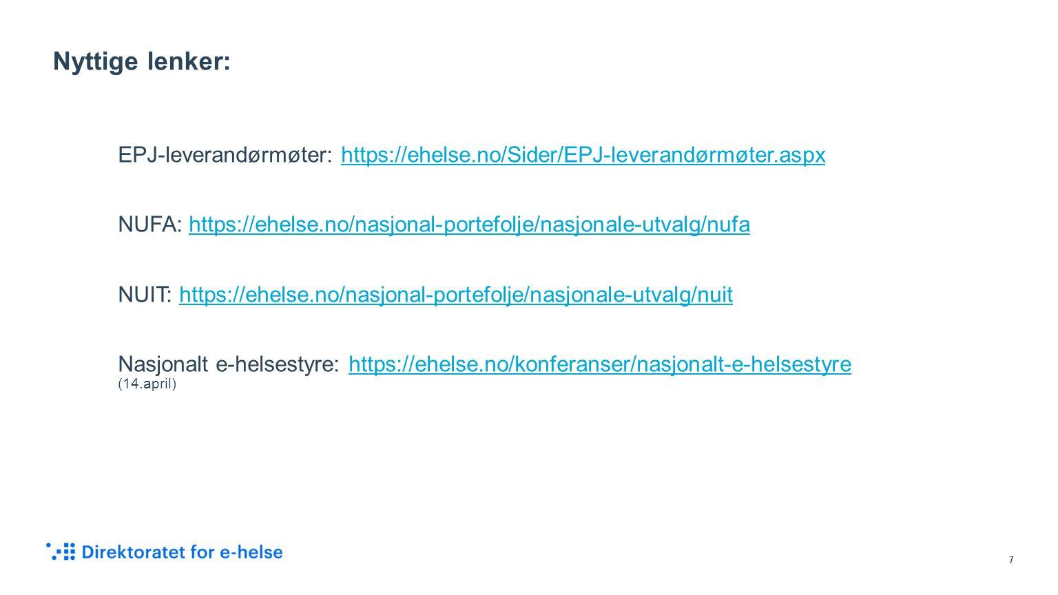 EPJ-leverandørmøter: https://ehelse.no/Sider/EPJ-leverandørmøter.aspxhttps://ehelse.no/Sider/EPJ-leverandørmøter.aspx NUFA: https://ehelse.no/nasjonal
