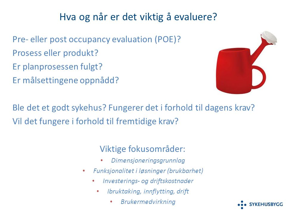 Pre- eller post occupancy evaluation (POE). Prosess eller produkt.