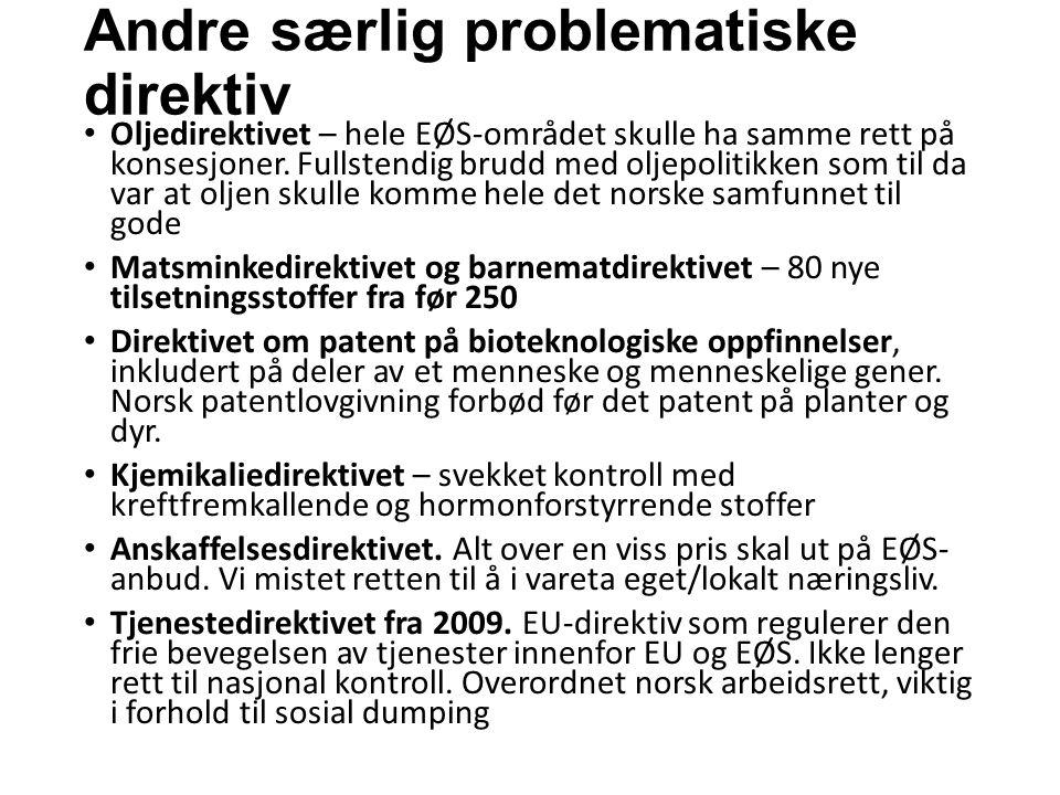 Andre særlig problematiske direktiv Oljedirektivet – hele EØS-området skulle ha samme rett på konsesjoner.