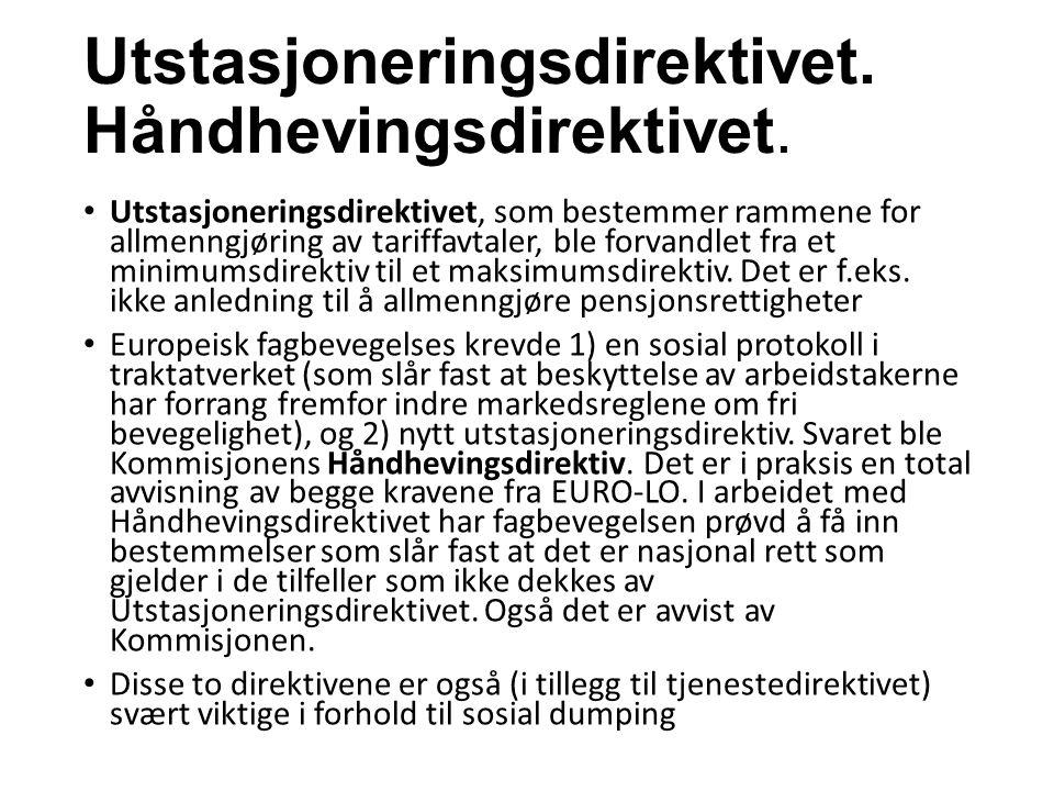 Utstasjoneringsdirektivet. Håndhevingsdirektivet.