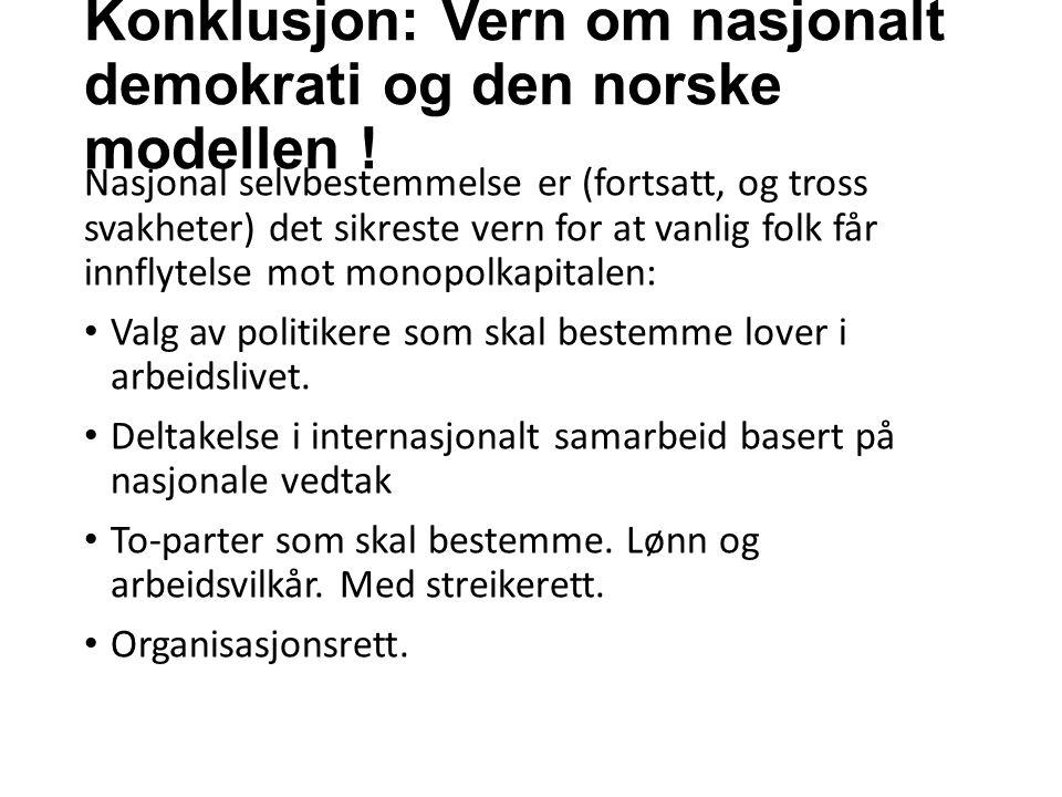Konklusjon: Vern om nasjonalt demokrati og den norske modellen .