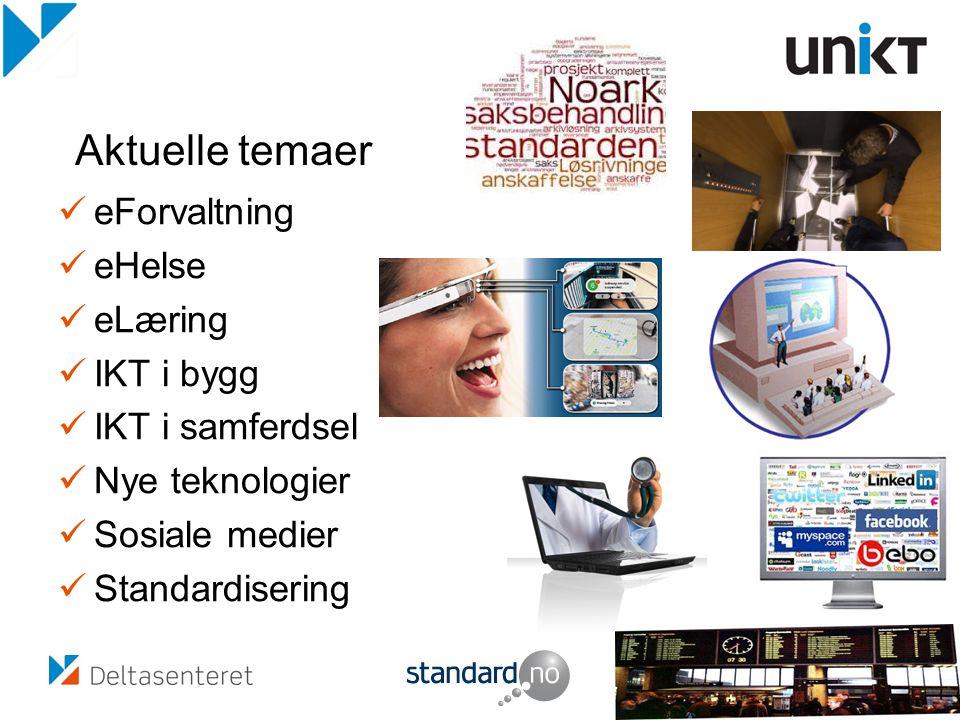 eForvaltning eHelse eLæring IKT i bygg IKT i samferdsel Nye teknologier Sosiale medier Standardisering Aktuelle temaer