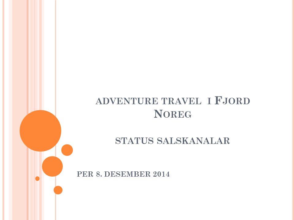 ADVENTURE TRAVEL I F JORD N OREG STATUS SALSKANALAR PER 8. DESEMBER 2014
