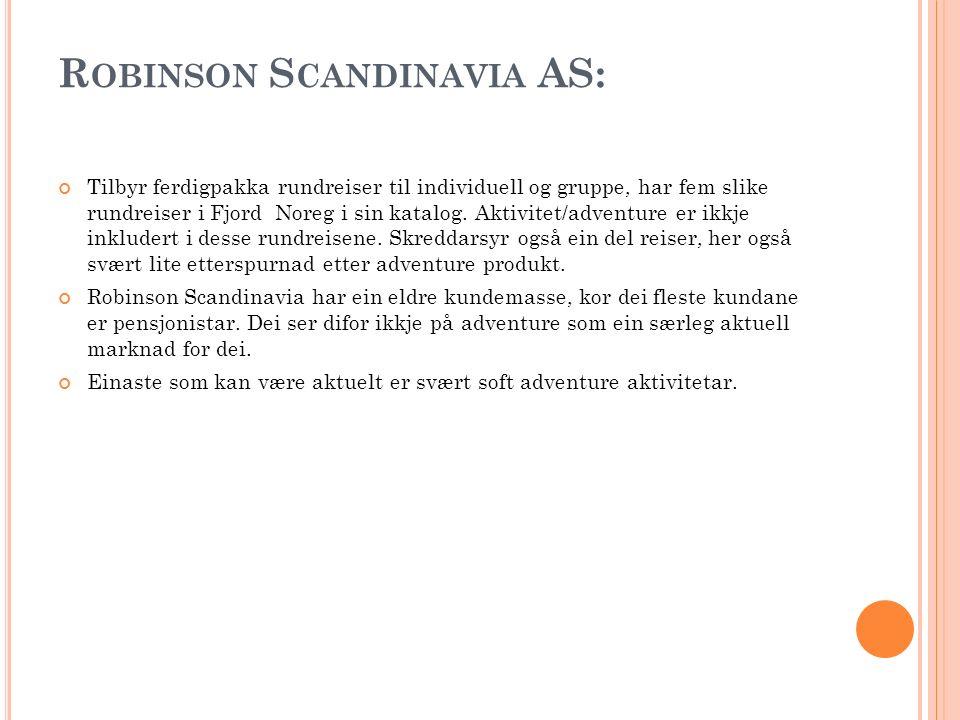 R OBINSON S CANDINAVIA AS: Tilbyr ferdigpakka rundreiser til individuell og gruppe, har fem slike rundreiser i Fjord Noreg i sin katalog. Aktivitet/ad