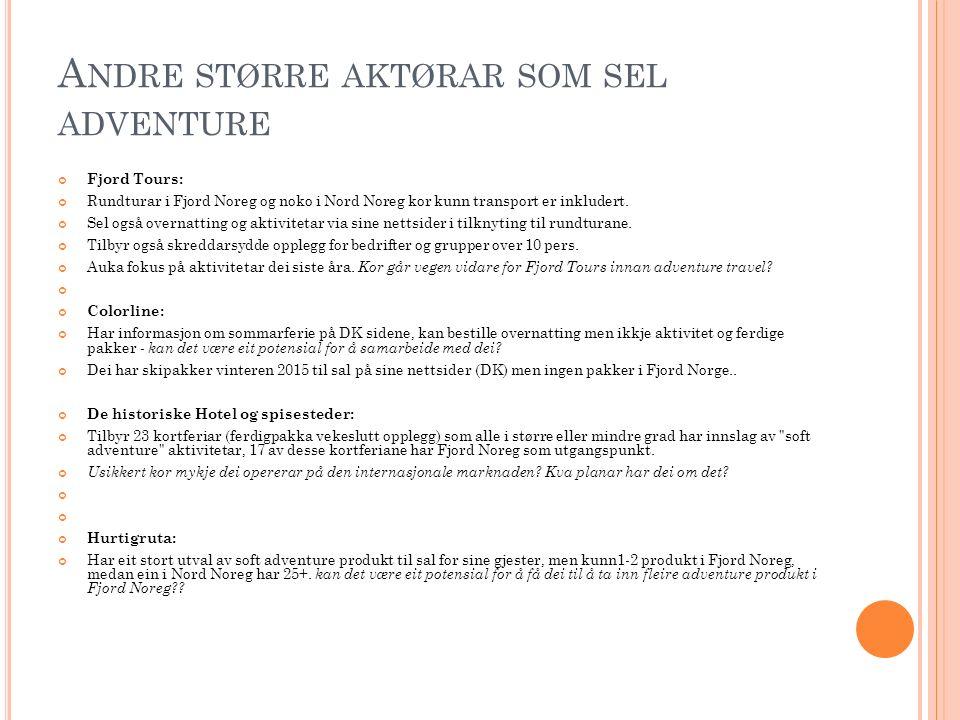 A NDRE STØRRE AKTØRAR SOM SEL ADVENTURE Fjord Tours: Rundturar i Fjord Noreg og noko i Nord Noreg kor kunn transport er inkludert.