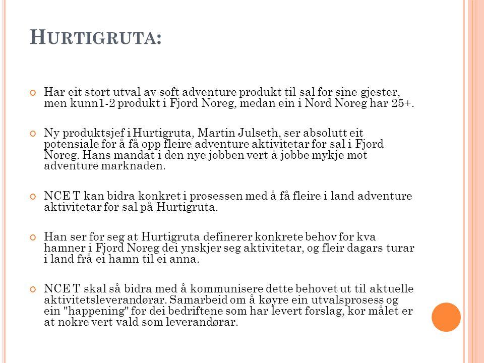 H URTIGRUTA : Har eit stort utval av soft adventure produkt til sal for sine gjester, men kunn1-2 produkt i Fjord Noreg, medan ein i Nord Noreg har 25
