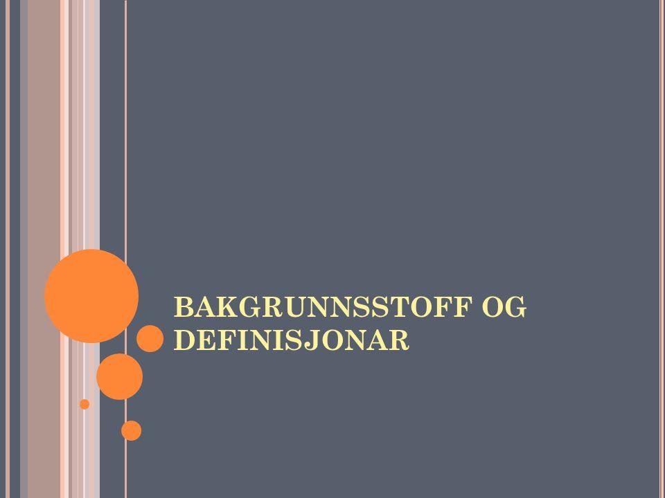 BAKGRUNNSSTOFF OG DEFINISJONAR