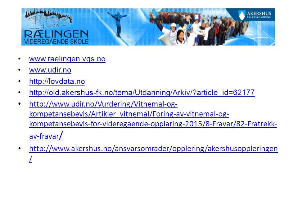 www.raelingen.vgs.no www.udir.no http://lovdata.no http://old.akershus-fk.no/tema/Utdanning/Arkiv/?article_id=62177 http://www.udir.no/Vurdering/Vitne