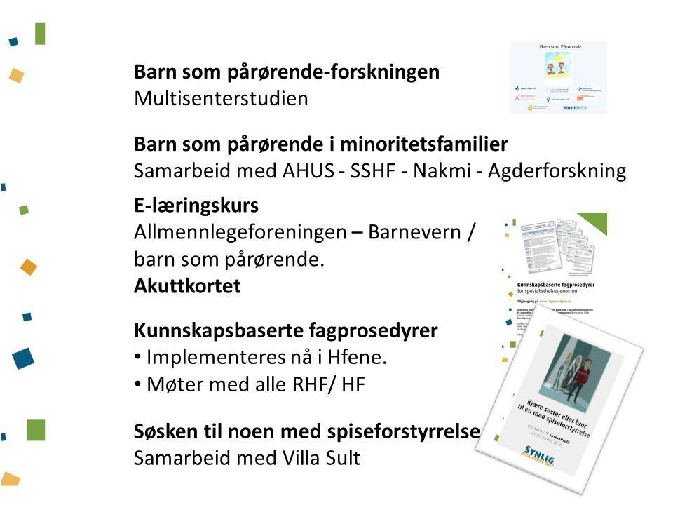 Barn som pårørende-forskningen Multisenterstudien E-læringskurs Allmennlegeforeningen – Barnevern / barn som pårørende.