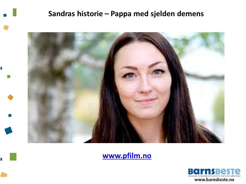 Sandras historie – Pappa med sjelden demens www.pfilm.no