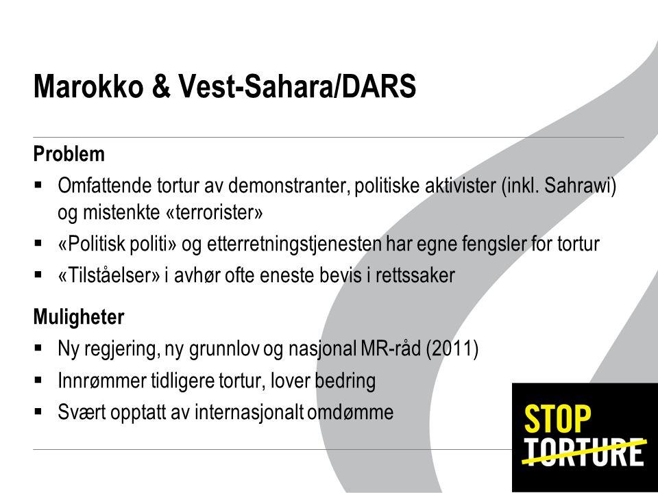 Marokko & Vest-Sahara/DARS Problem  Omfattende tortur av demonstranter, politiske aktivister (inkl.