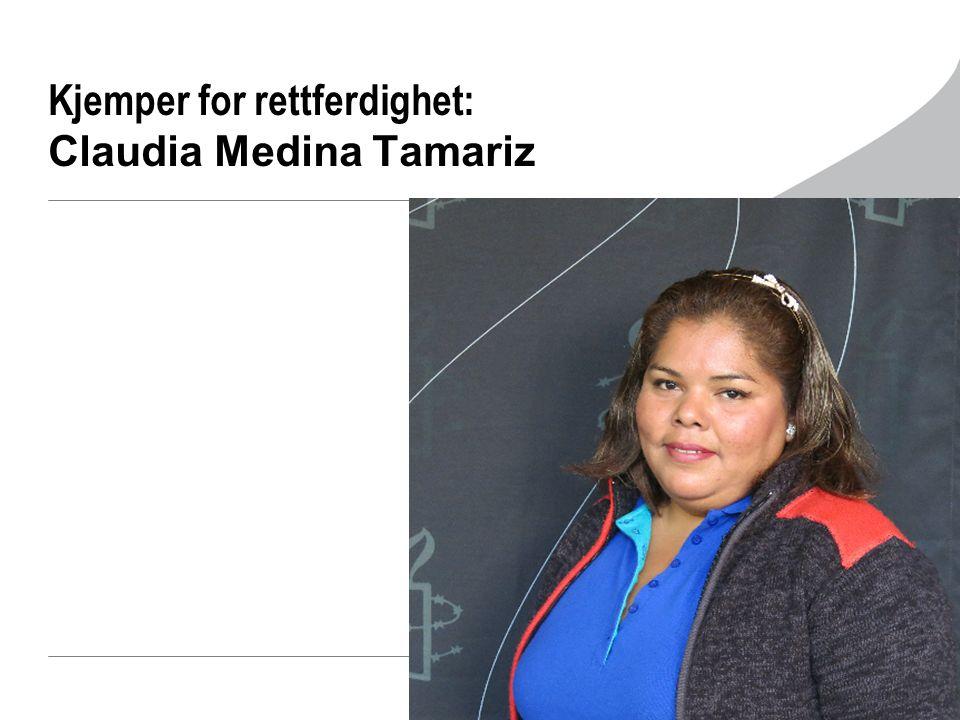 Kjemper for rettferdighet: Claudia Medina Tamariz