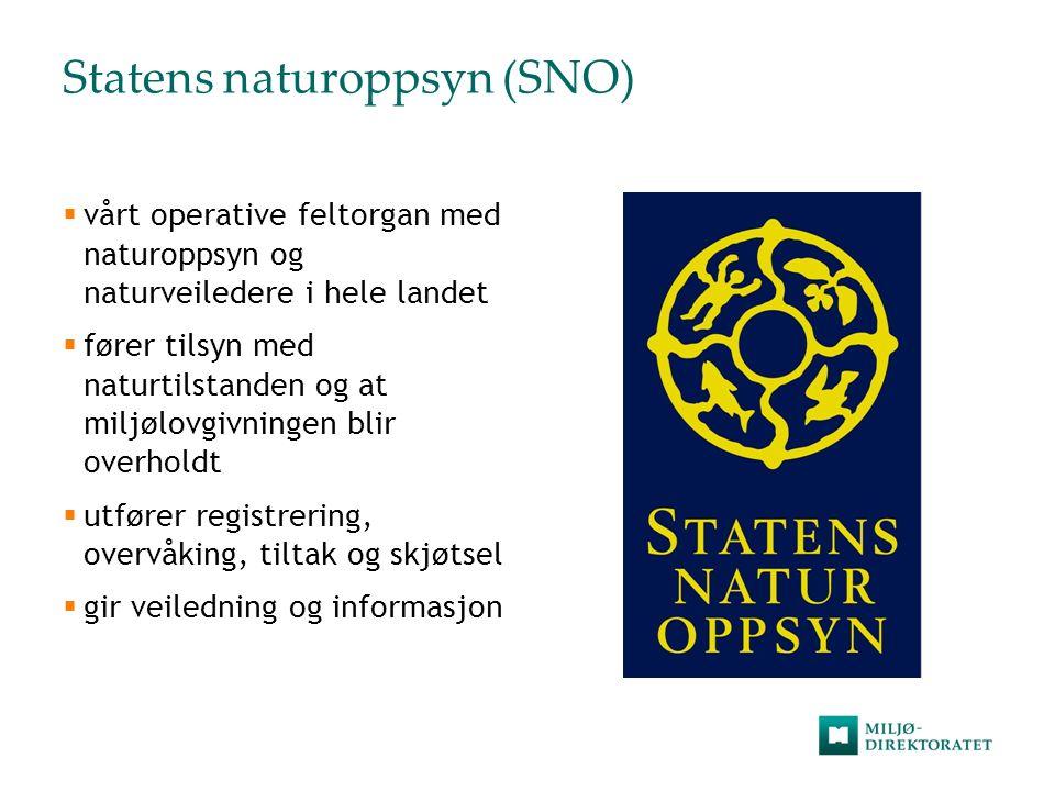 Statens naturoppsyn (SNO)  vårt operative feltorgan med naturoppsyn og naturveiledere i hele landet  fører tilsyn med naturtilstanden og at miljølov