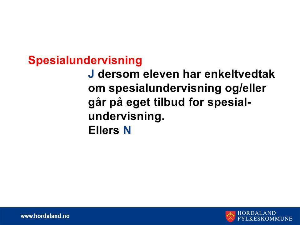 www.hordaland.no Spesialundervisning J dersom eleven har enkeltvedtak om spesialundervisning og/eller går på eget tilbud for spesial- undervisning.