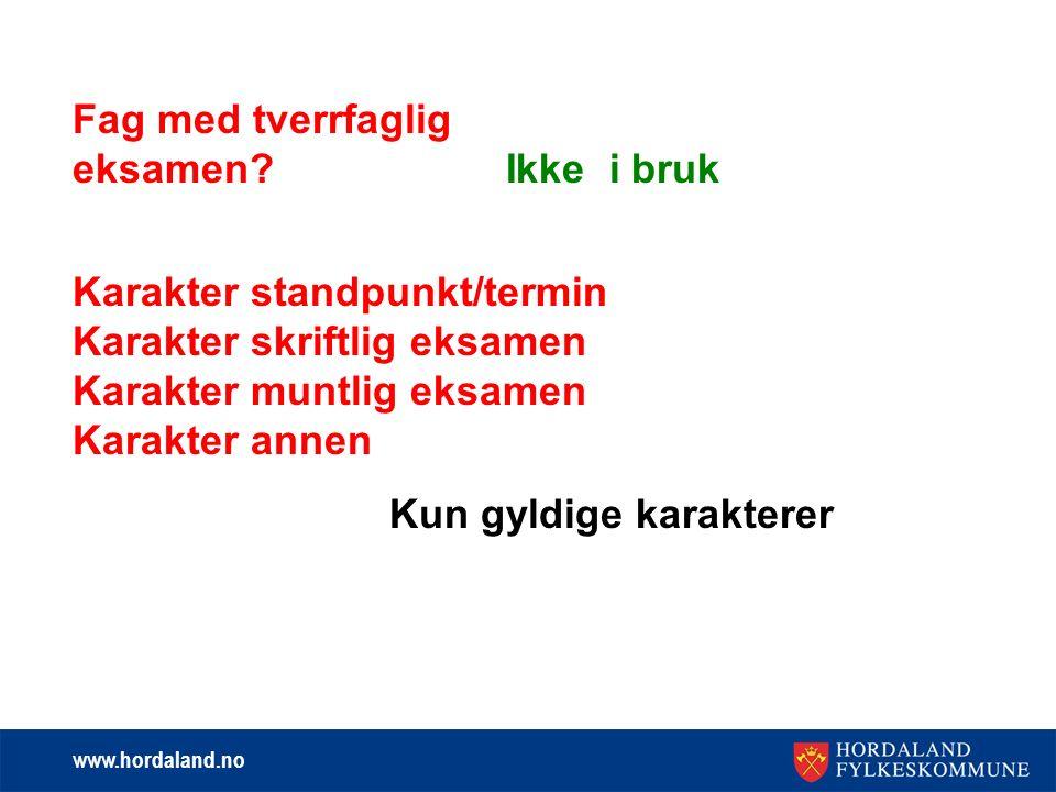 www.hordaland.no Fag med tverrfaglig eksamen.
