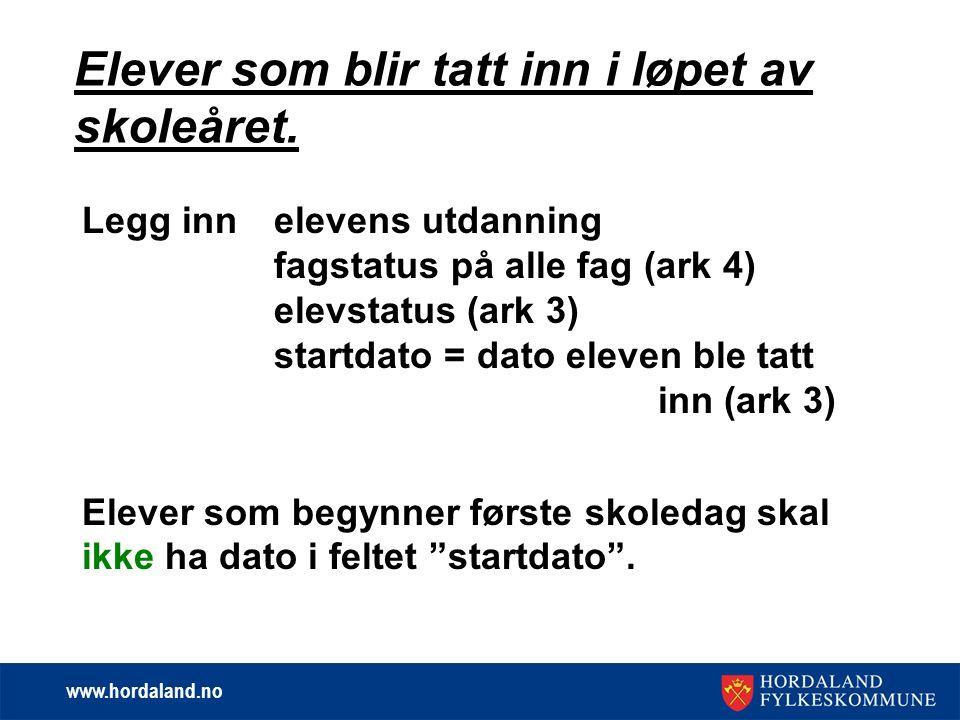 www.hordaland.no Elever som blir tatt inn i løpet av skoleåret.