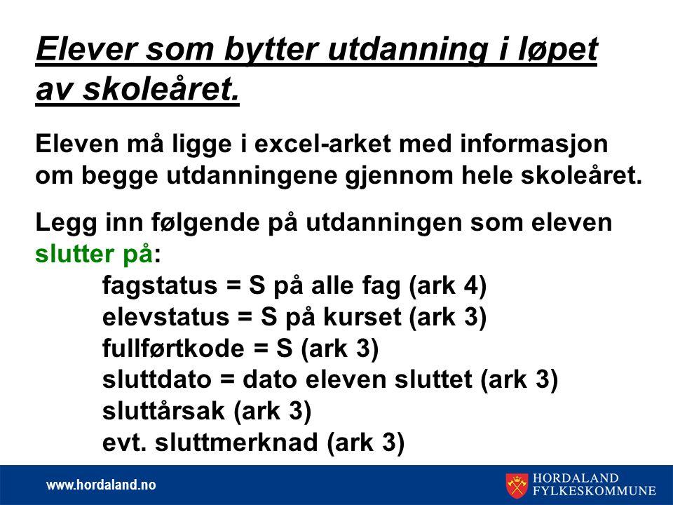www.hordaland.no Elever som bytter utdanning i løpet av skoleåret.