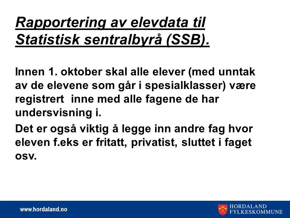 www.hordaland.no Rapportering av elevdata til Statistisk sentralbyrå (SSB).