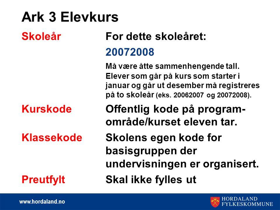 www.hordaland.no Ark 3 Elevkurs SkoleårFor dette skoleåret: 20072008 Må være åtte sammenhengende tall.