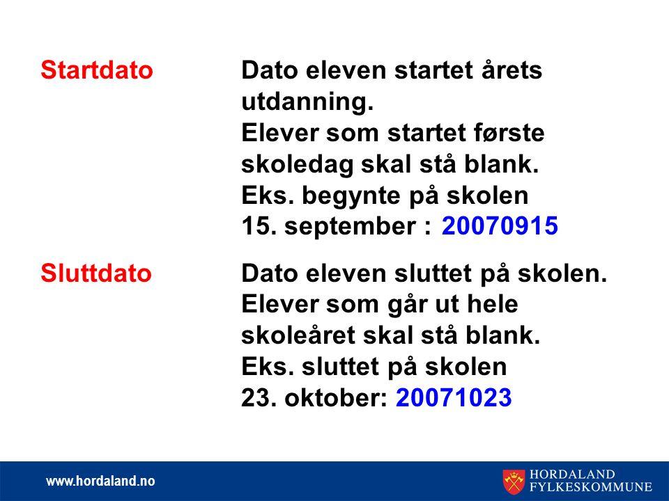 www.hordaland.no StartdatoDato eleven startet årets utdanning.