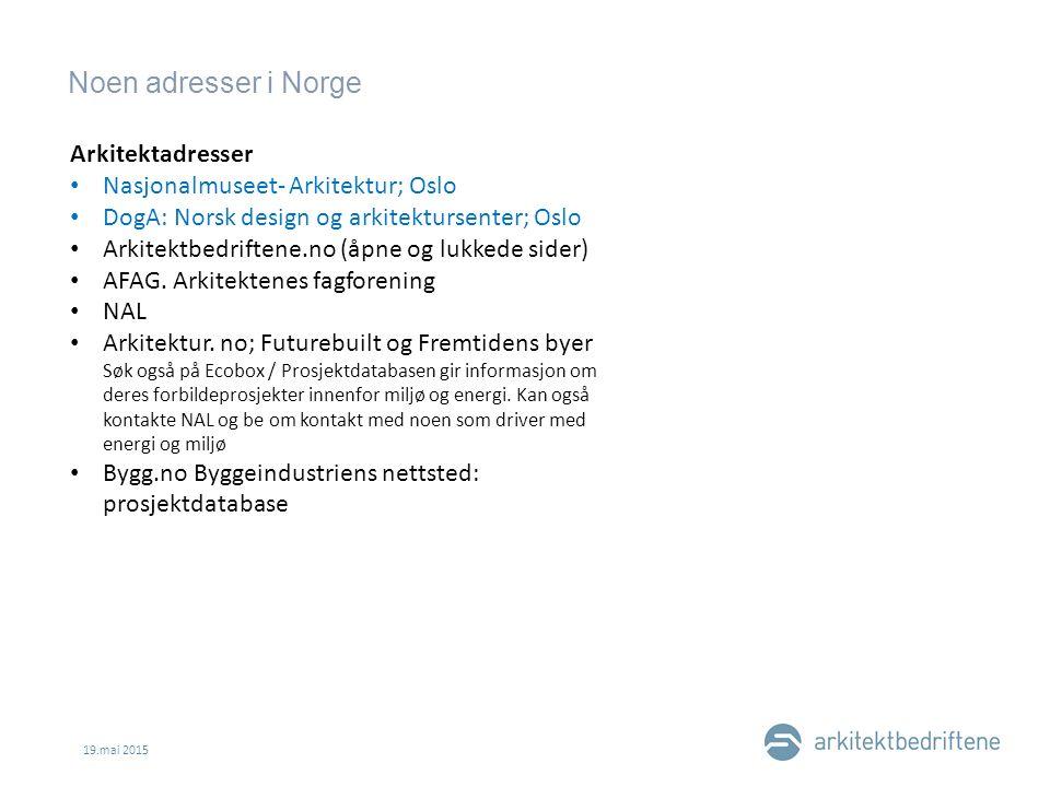 Noen adresser i Norge 19.mai 2015 Arkitektadresser Nasjonalmuseet- Arkitektur; Oslo DogA: Norsk design og arkitektursenter; Oslo Arkitektbedriftene.no (åpne og lukkede sider) AFAG.