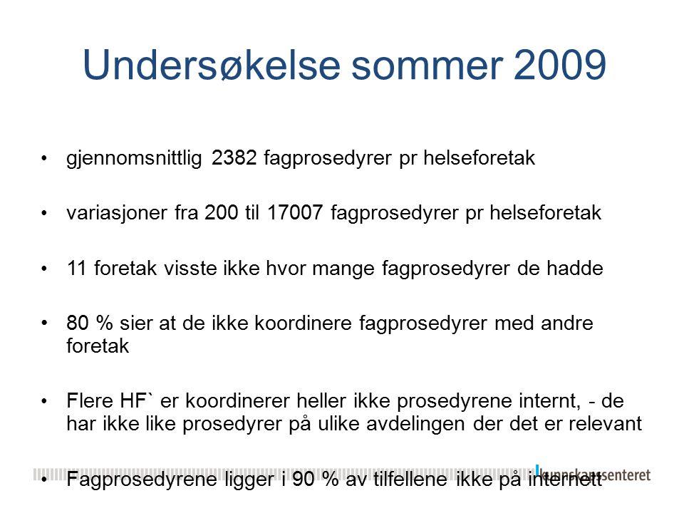 Undersøkelse sommer 2009 gjennomsnittlig 2382 fagprosedyrer pr helseforetak variasjoner fra 200 til 17007 fagprosedyrer pr helseforetak 11 foretak vis