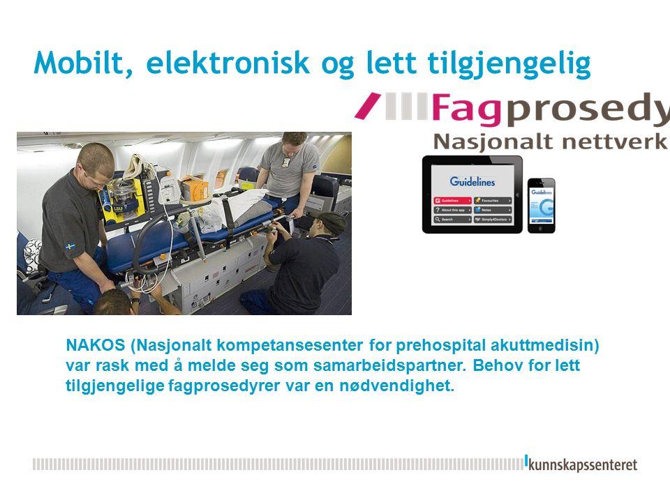 Mobilt, elektronisk og lett tilgjengelig NAKOS (Nasjonalt kompetansesenter for prehospital akuttmedisin) var rask med å melde seg som samarbeidspartne