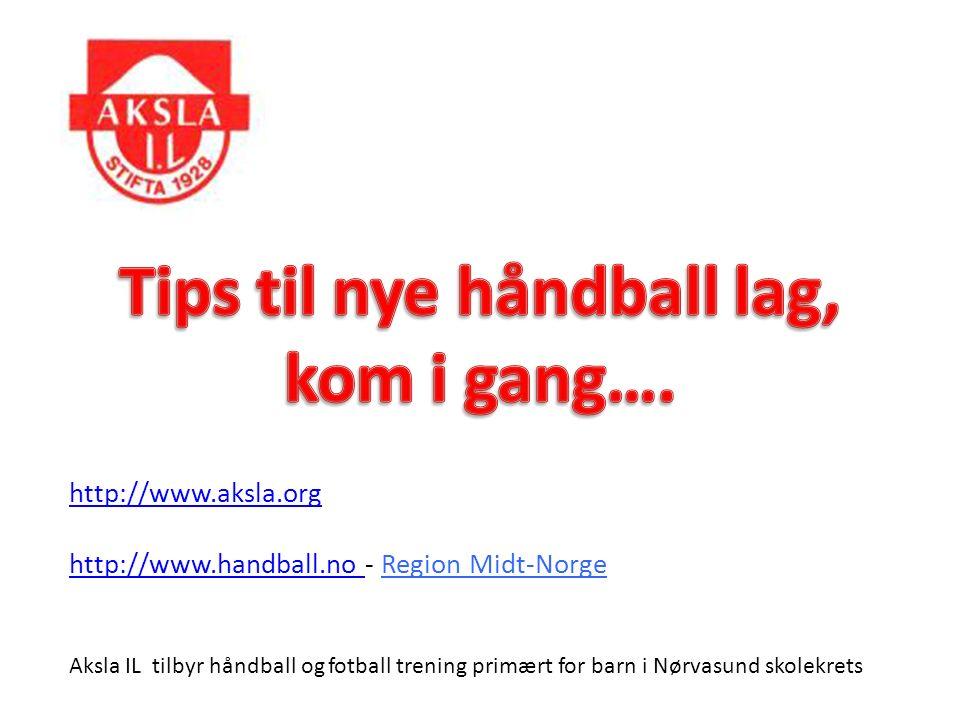 http://www.aksla.org http://www.handball.no http://www.aksla.org http://www.handball.no - Region Midt-Norge Aksla IL tilbyr håndball og fotball trening primært for barn i Nørvasund skolekrets