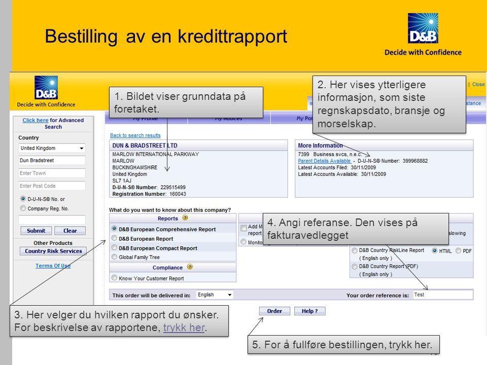 Bestilling av en kredittrapport 10 1. Bildet viser grunndata på foretaket.