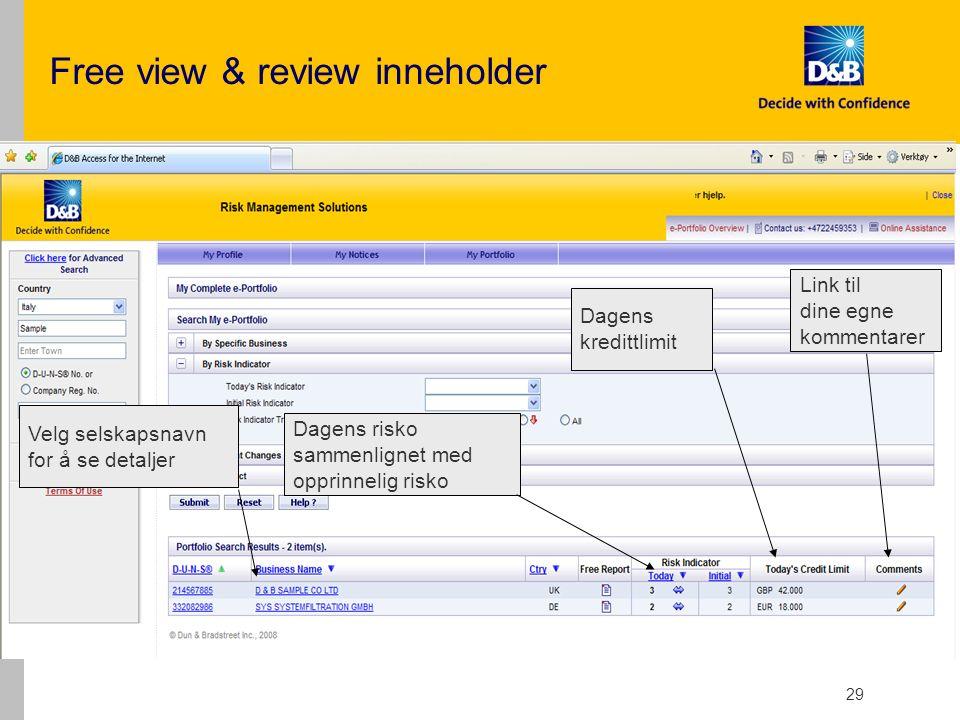 29 Free view & review inneholder Dagens risko sammenlignet med opprinnelig risko Dagens kredittlimit Link til dine egne kommentarer Velg selskapsnavn for å se detaljer