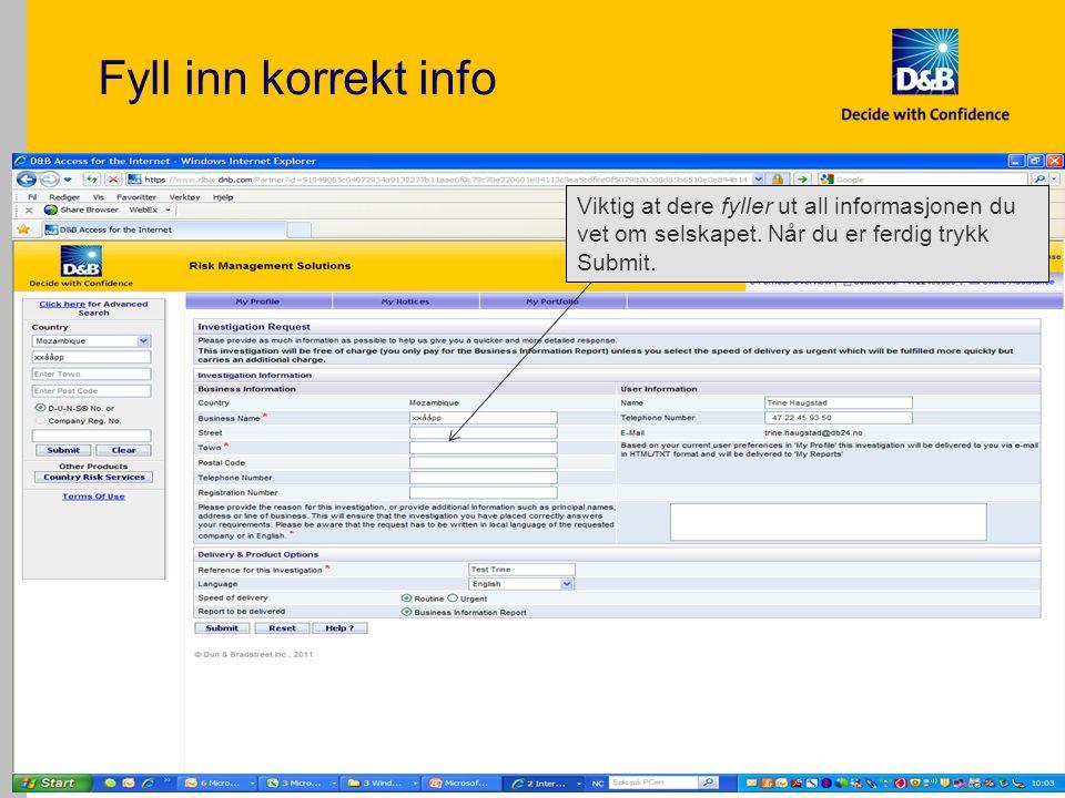 Fyll inn korrekt info 33 Viktig at dere fyller ut all informasjonen du vet om selskapet.