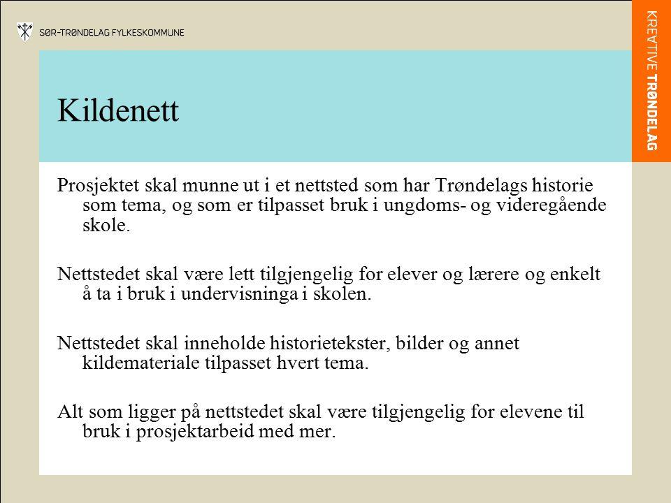 Kildenett Prosjektet skal munne ut i et nettsted som har Trøndelags historie som tema, og som er tilpasset bruk i ungdoms- og videregående skole.