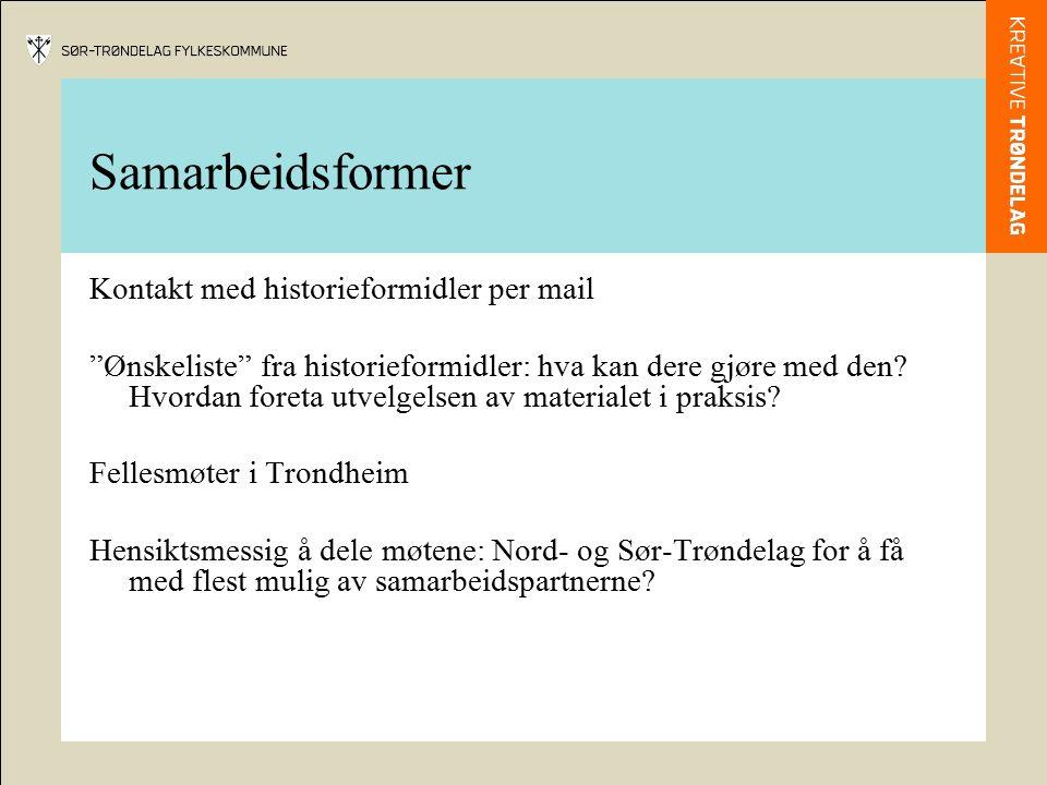 Samarbeidsformer Kontakt med historieformidler per mail Ønskeliste fra historieformidler: hva kan dere gjøre med den.