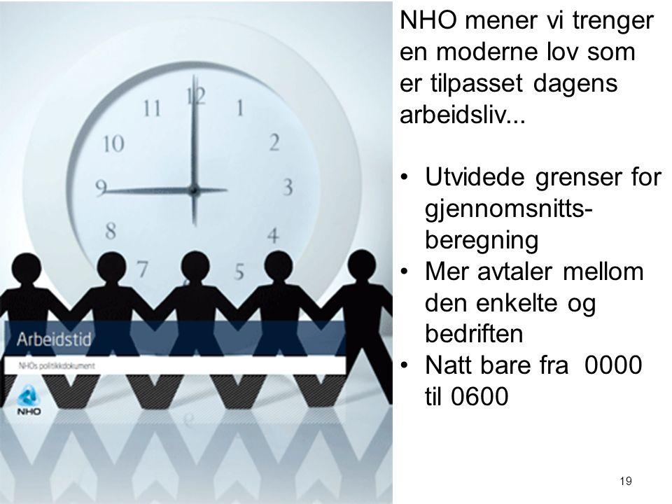 NHO mener vi trenger en moderne lov som er tilpasset dagens arbeidsliv...