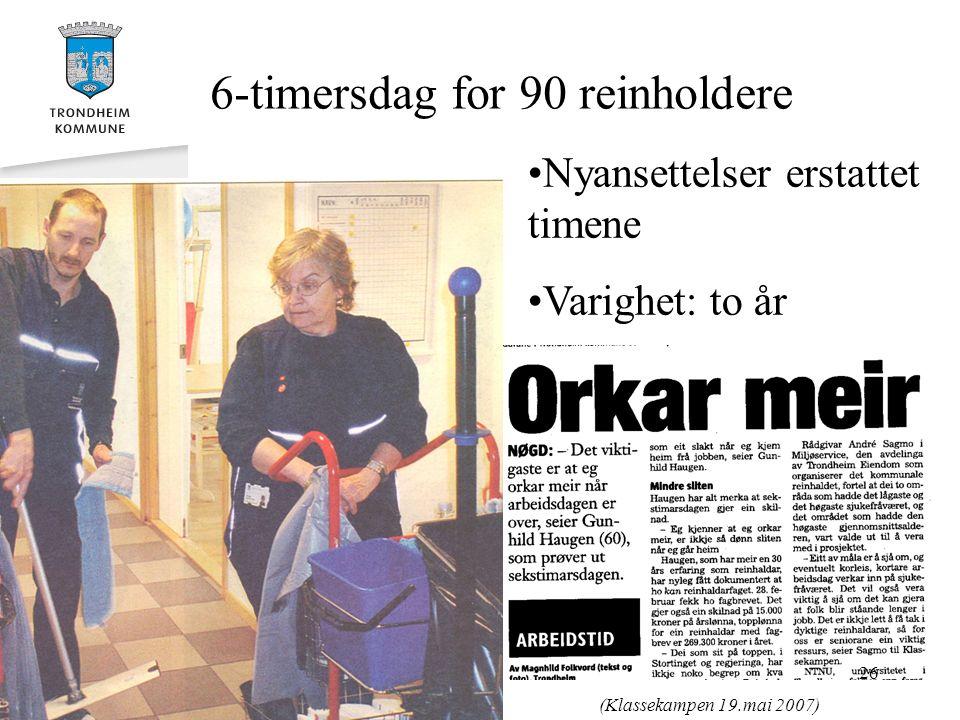 (Klassekampen 19.mai 2007) Nyansettelser erstattet timene Varighet: to år 6-timersdag for 90 reinholdere 26