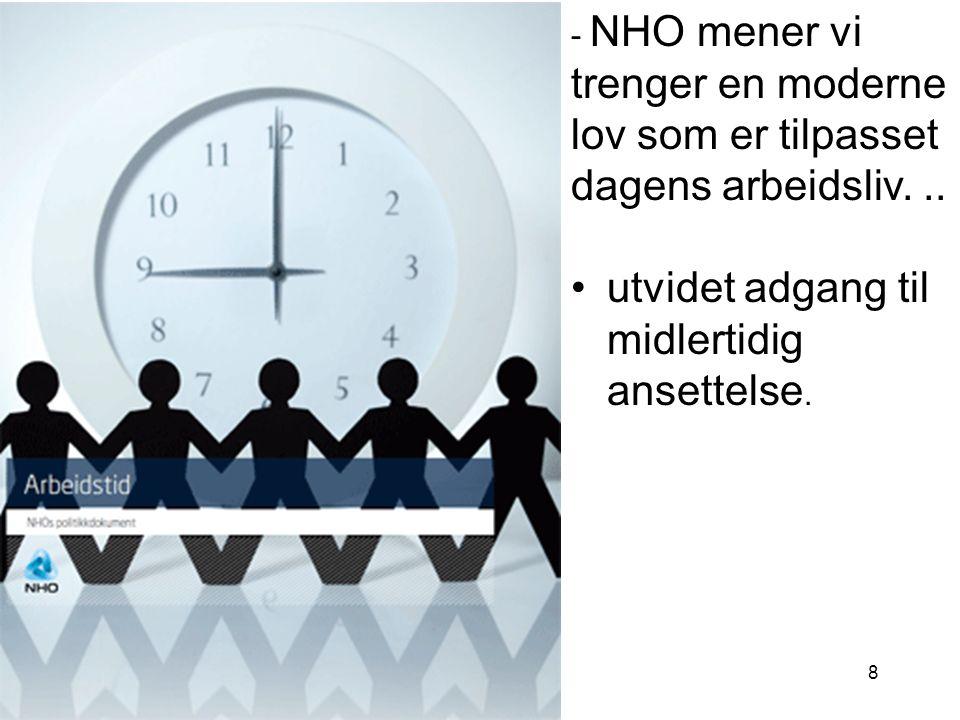 - NHO mener vi trenger en moderne lov som er tilpasset dagens arbeidsliv...
