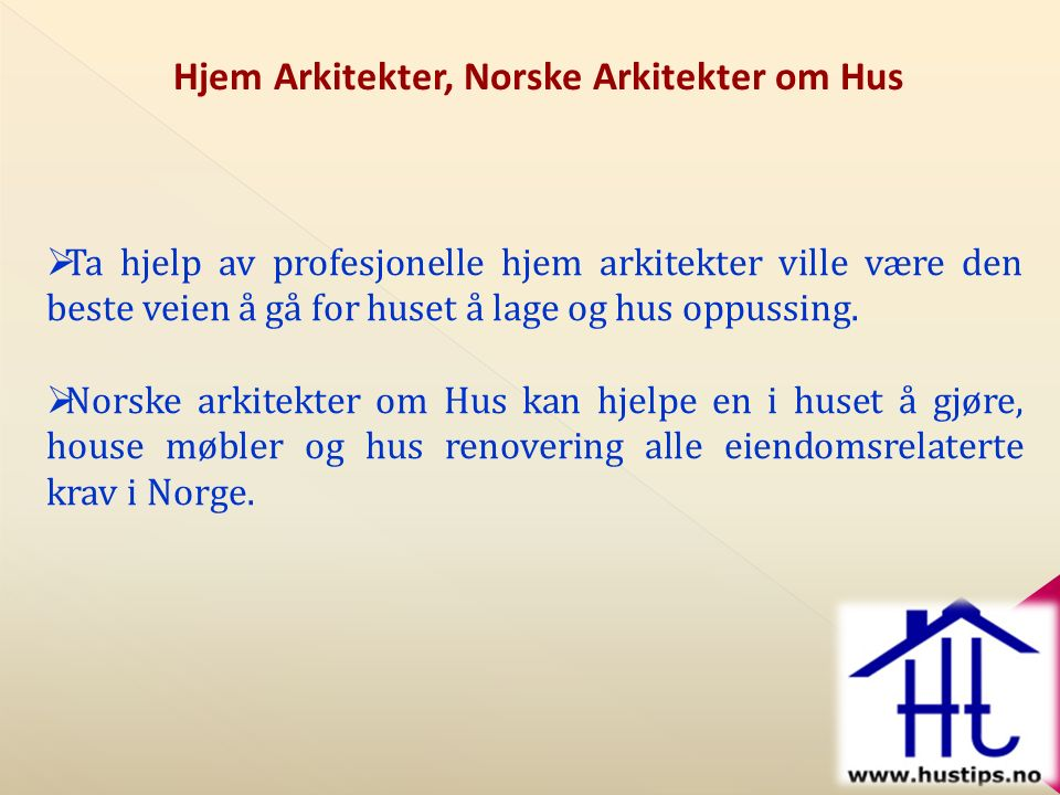Hjem Arkitekter, Norske Arkitekter om Hus  Ta hjelp av profesjonelle hjem arkitekter ville være den beste veien å gå for huset å lage og hus oppussing.