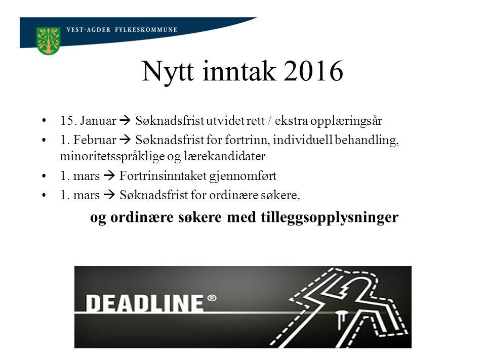 Nytt inntak 2016 15.Januar  Søknadsfrist utvidet rett / ekstra opplæringsår 1.