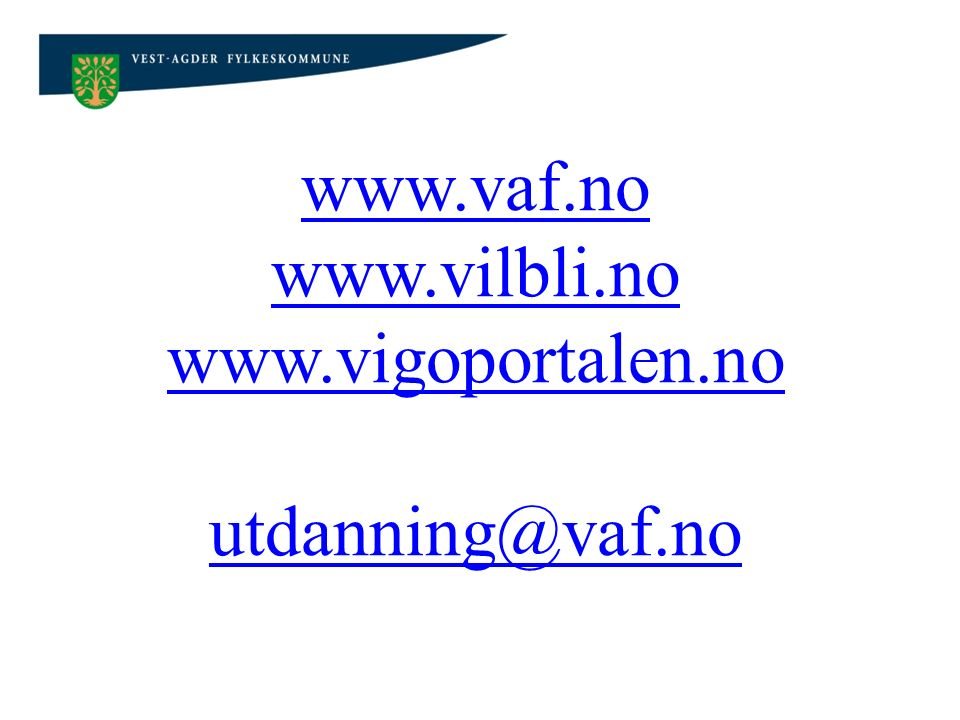 www.vaf.no www.vilbli.no www.vigoportalen.no utdanning@vaf.no
