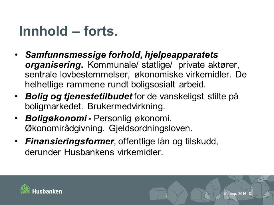 20. sep. 2016 8 Innhold – forts. Samfunnsmessige forhold, hjelpeapparatets organisering.