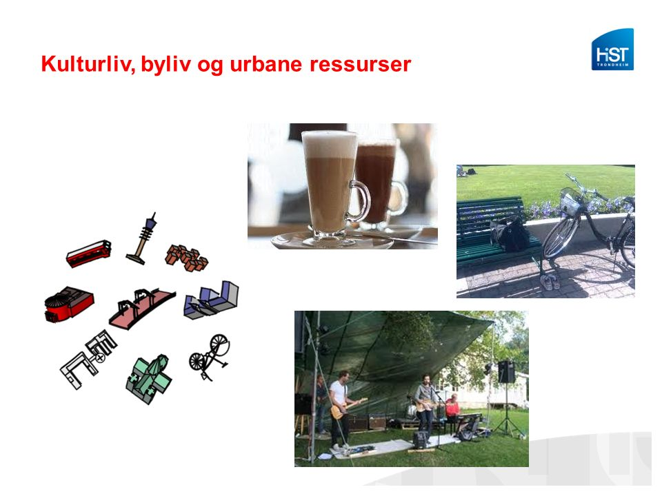 Kulturliv, byliv og urbane ressurser