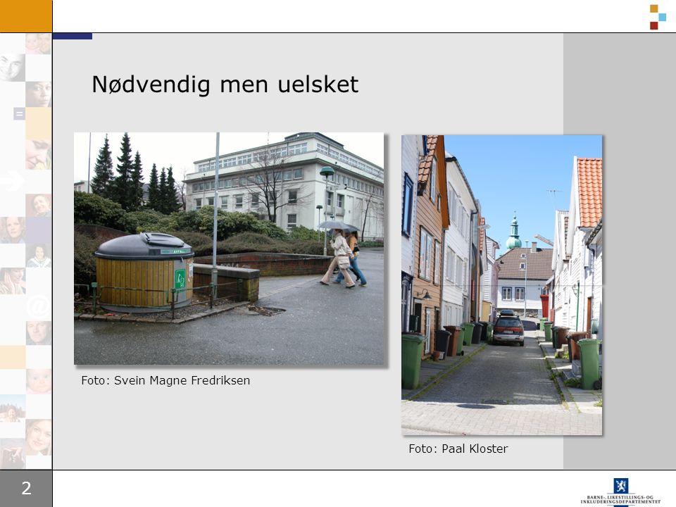 2 Nødvendig men uelsket Foto: Paal Kloster Foto: Svein Magne Fredriksen