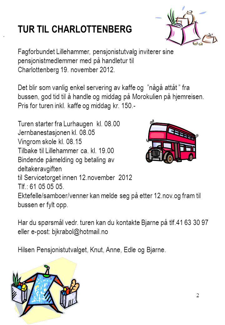 Nr.2, januar 2011, 16. årgang Opplag: 1.300 LILLEHAMMER Fagforbunds b l e k k a Nr.