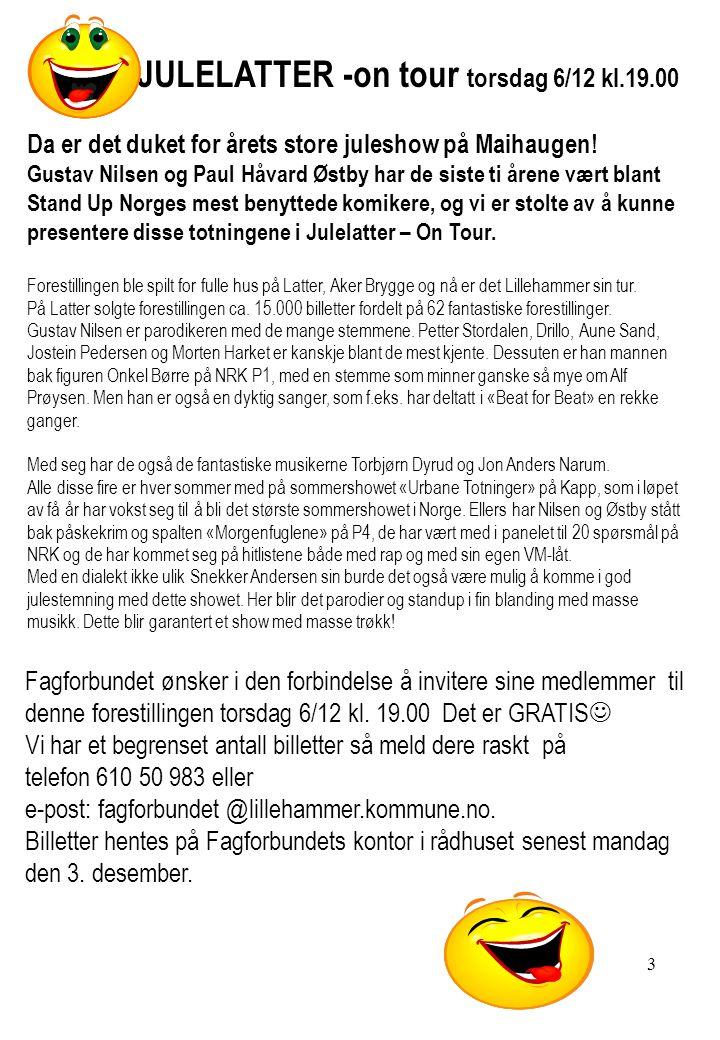 k 4 Fagforbundet Lillehammer v/pensjonistutvalget inviterer sine pensjonister til julekaffe.