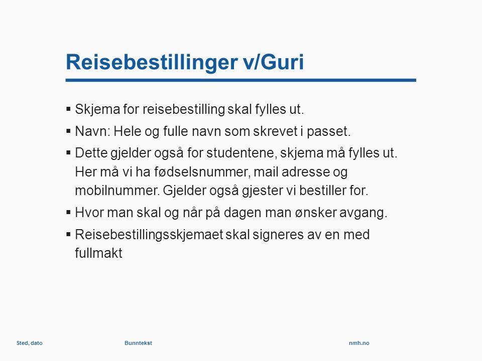 nmh.no Reisebestillinger v/Guri  Skjema for reisebestilling skal fylles ut.