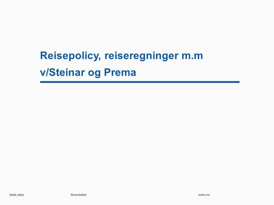 nmh.no Reisepolicy, reiseregninger m.m v/Steinar og Prema Sted, datoBunntekst