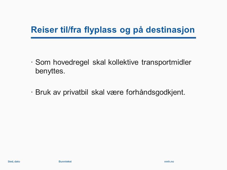nmh.no Reiser til/fra flyplass og på destinasjon ·Som hovedregel skal kollektive transportmidler benyttes.