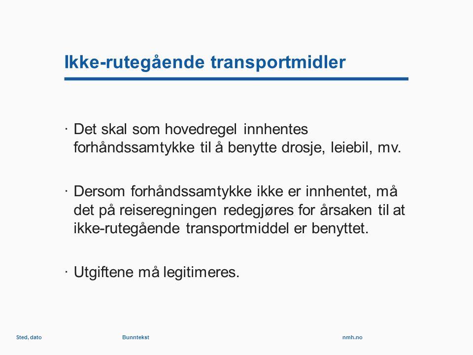 nmh.no Ikke-rutegående transportmidler ·Det skal som hovedregel innhentes forhåndssamtykke til å benytte drosje, leiebil, mv.