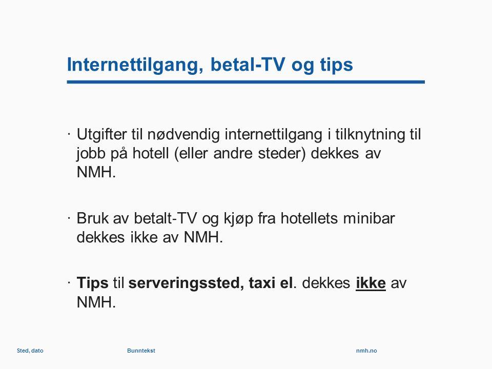 nmh.no Internettilgang, betal-TV og tips ·Utgifter til nødvendig internettilgang i tilknytning til jobb på hotell (eller andre steder) dekkes av NMH.