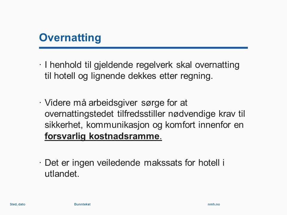 nmh.no Overnatting ·I henhold til gjeldende regelverk skal overnatting til hotell og lignende dekkes etter regning.